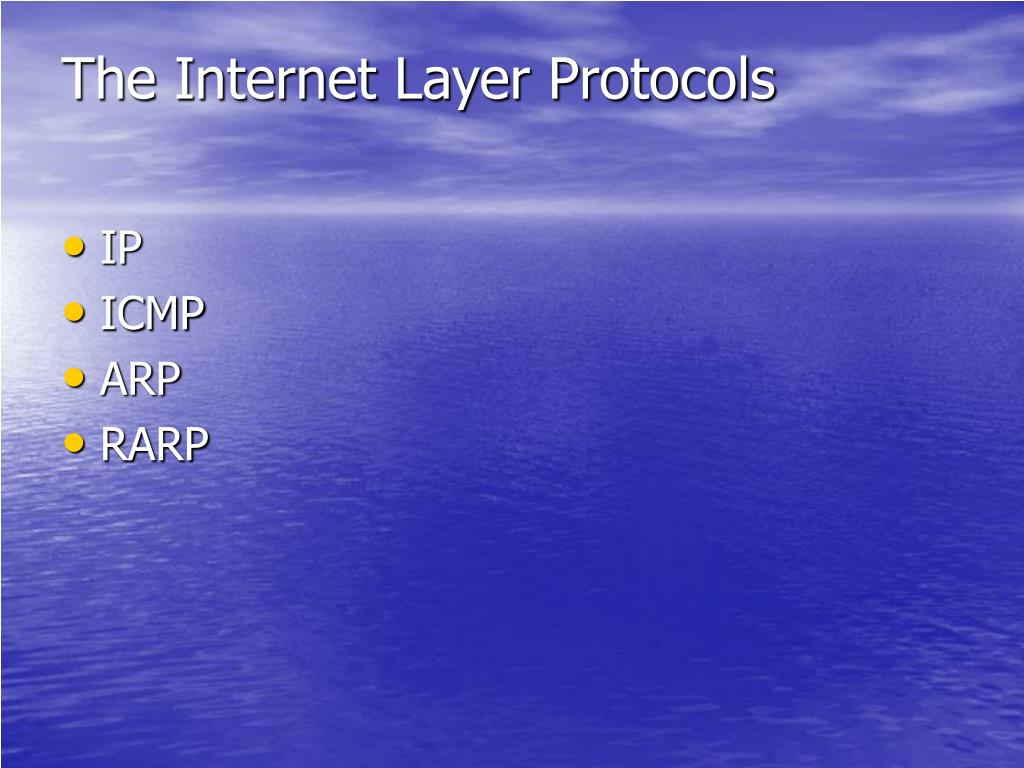 The Internet Layer Protocols
