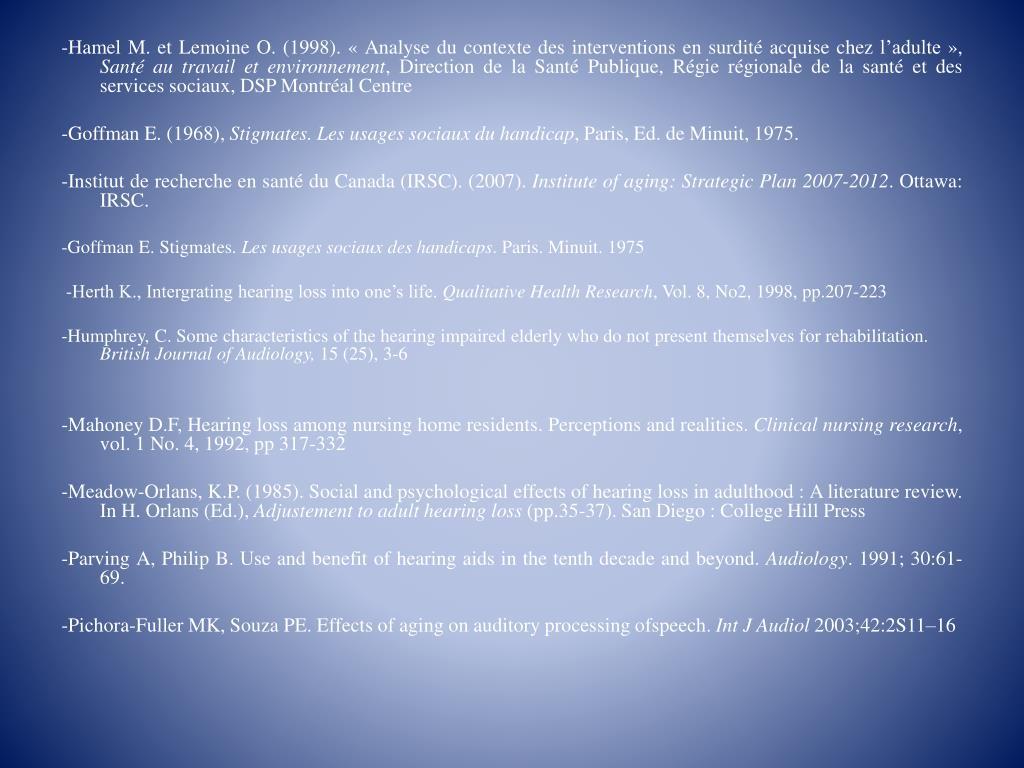-Hamel M. et Lemoine O. (1998). «Analyse du contexte des interventions en surdité acquise chez l'adulte»,