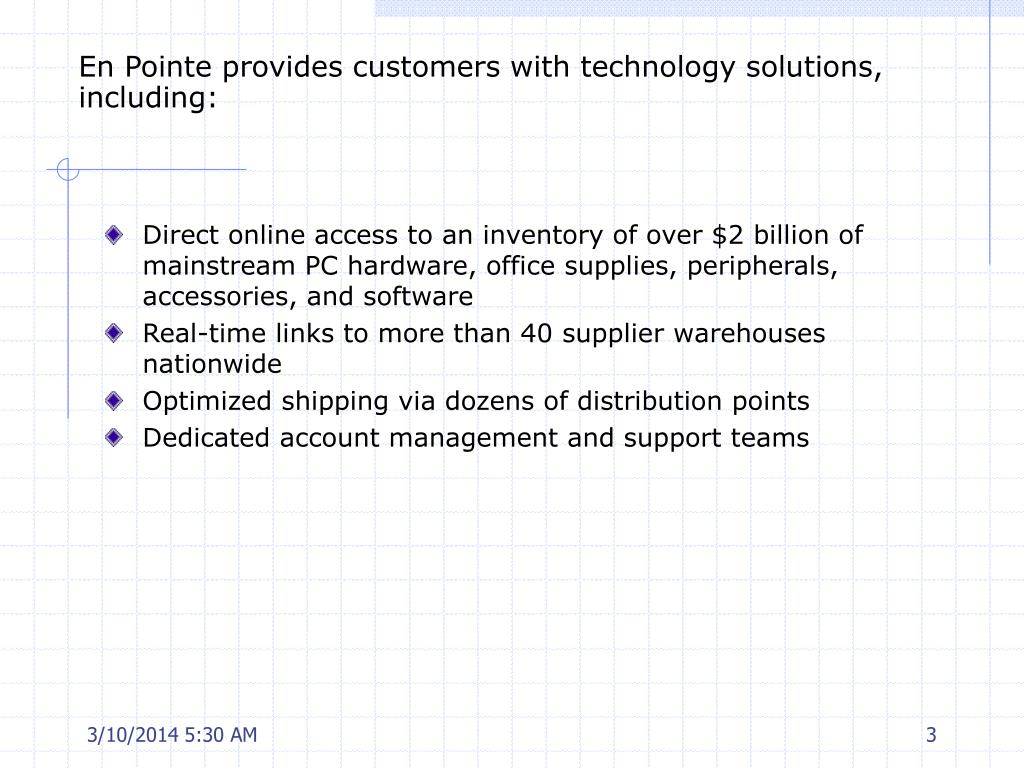 En Pointe provides customers with technology solutions, including: