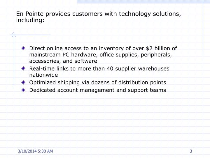 En pointe provides customers with technology solutions including