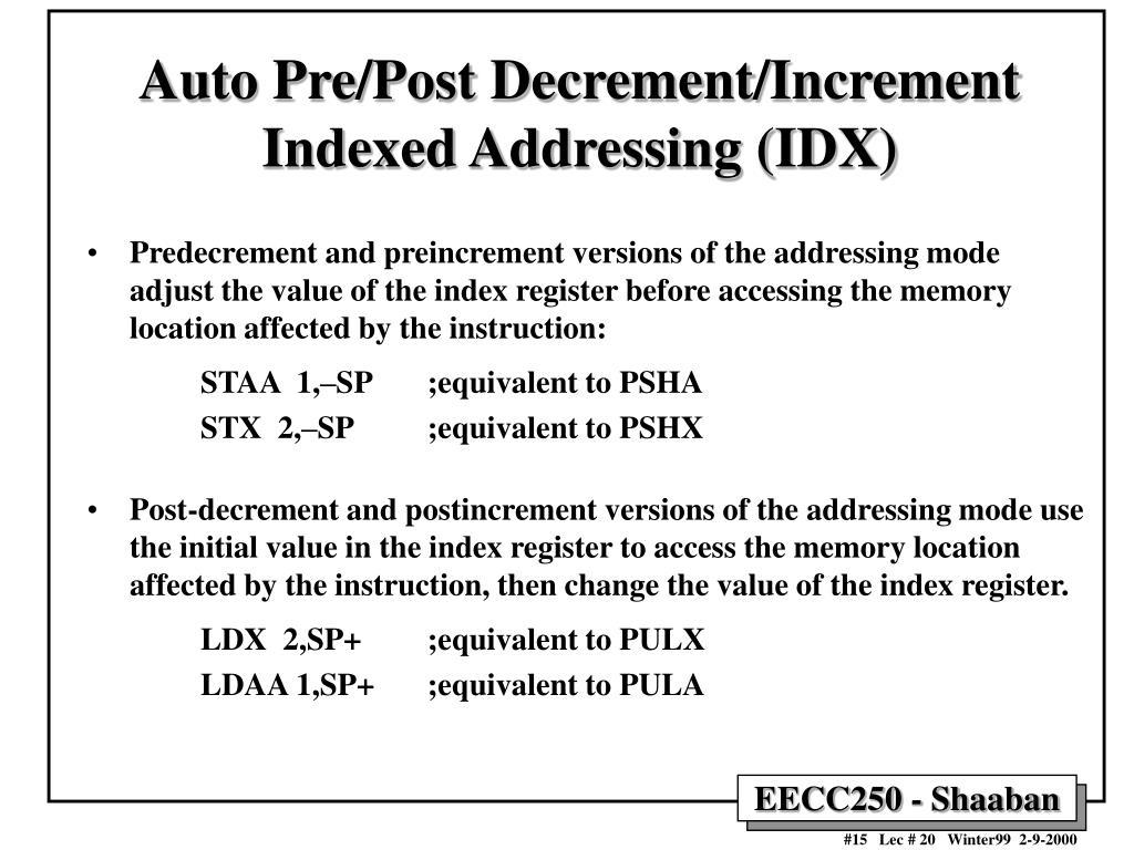 Auto Pre/Post Decrement/Increment Indexed Addressing (IDX)
