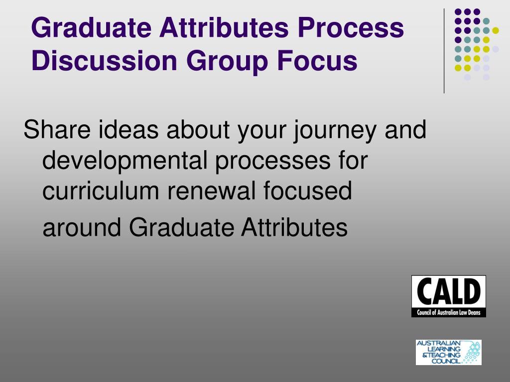 Graduate Attributes Process Discussion Group Focus