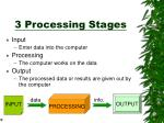 3 processing stages