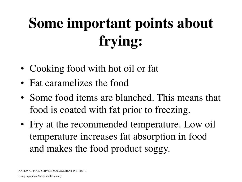 Some important points about frying: