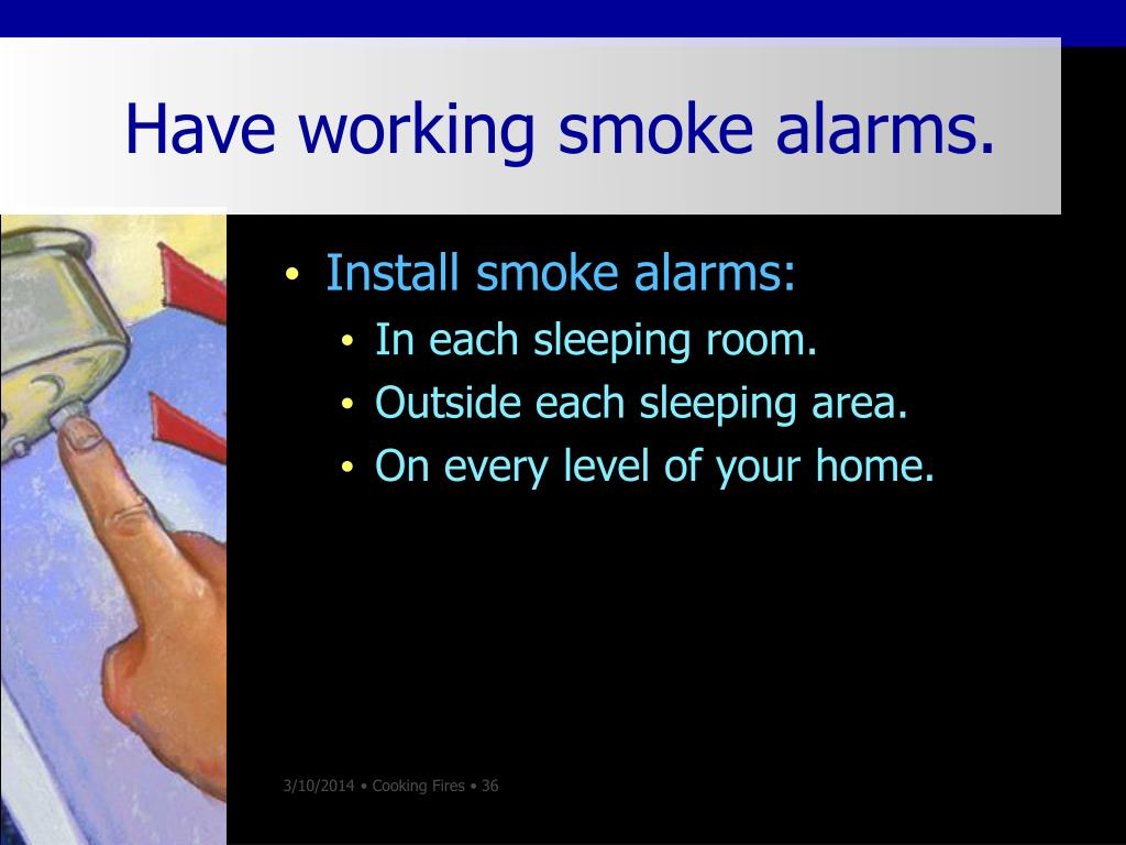Have working smoke alarms.