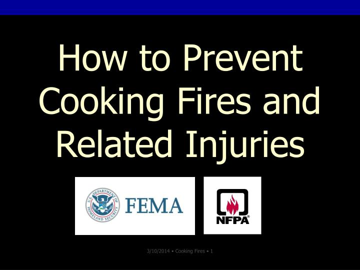 How to prevent cooking fires and related injuries