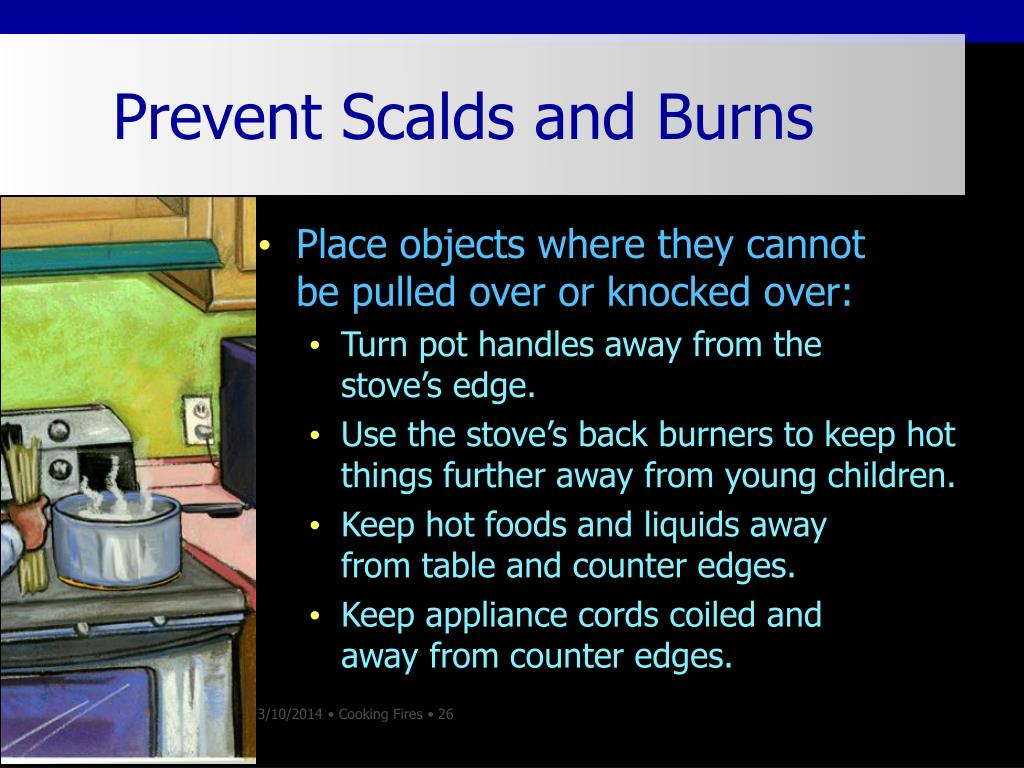 Prevent Scalds and Burns