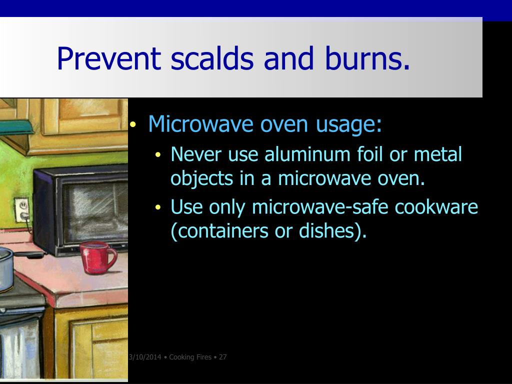 Prevent scalds and burns.