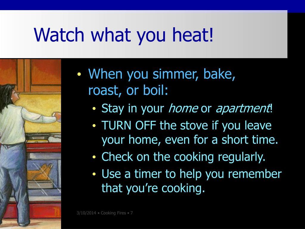 Watch what you heat!