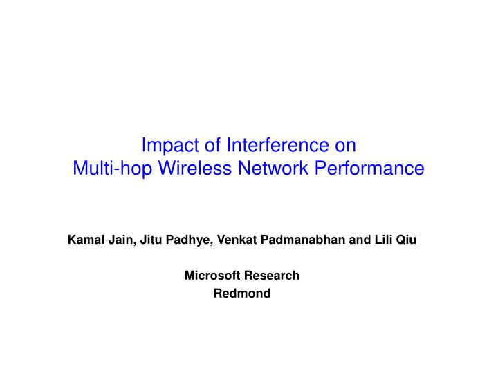 Impact of interference on multi hop wireless network performance l.jpg