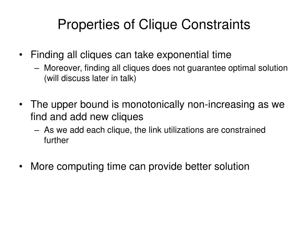 Properties of Clique Constraints