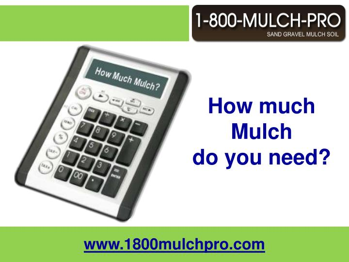 How much mulch do you need
