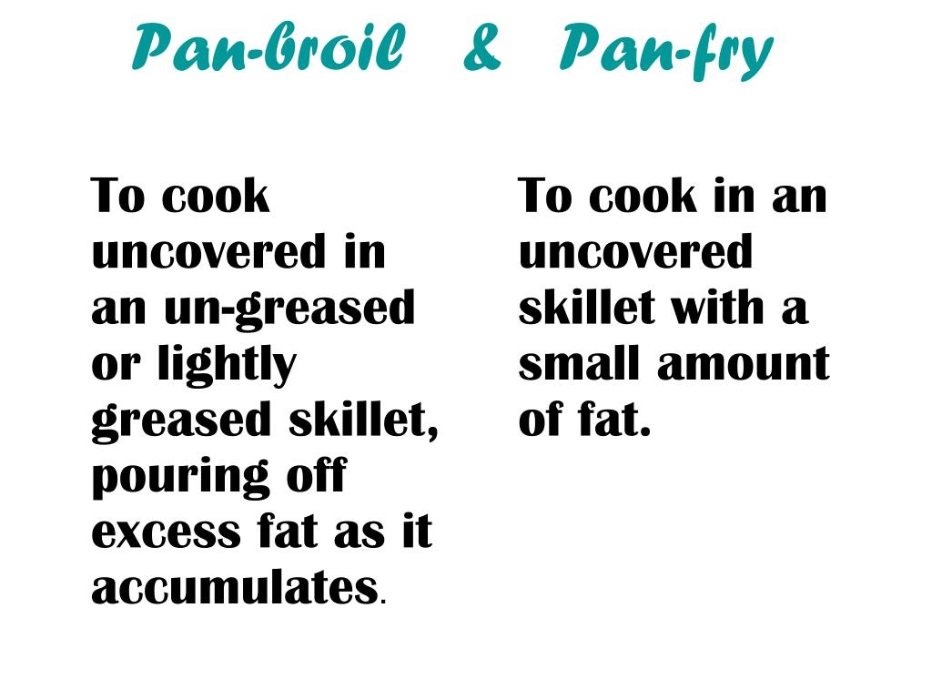 To cook uncovered in an un-greased or lightly greased skillet, pouring off excess fat as it accumulates