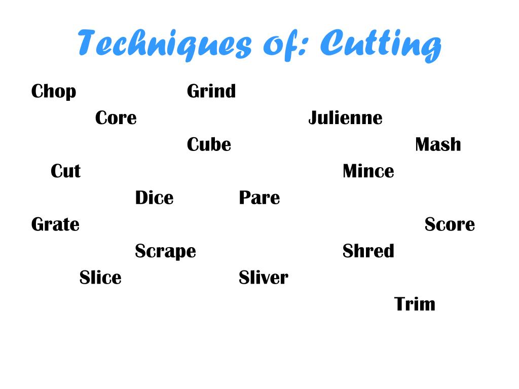 Techniques of: Cutting