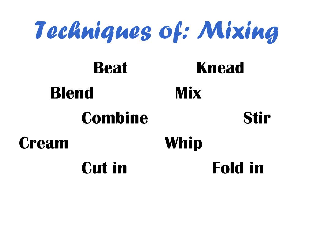 Techniques of: Mixing