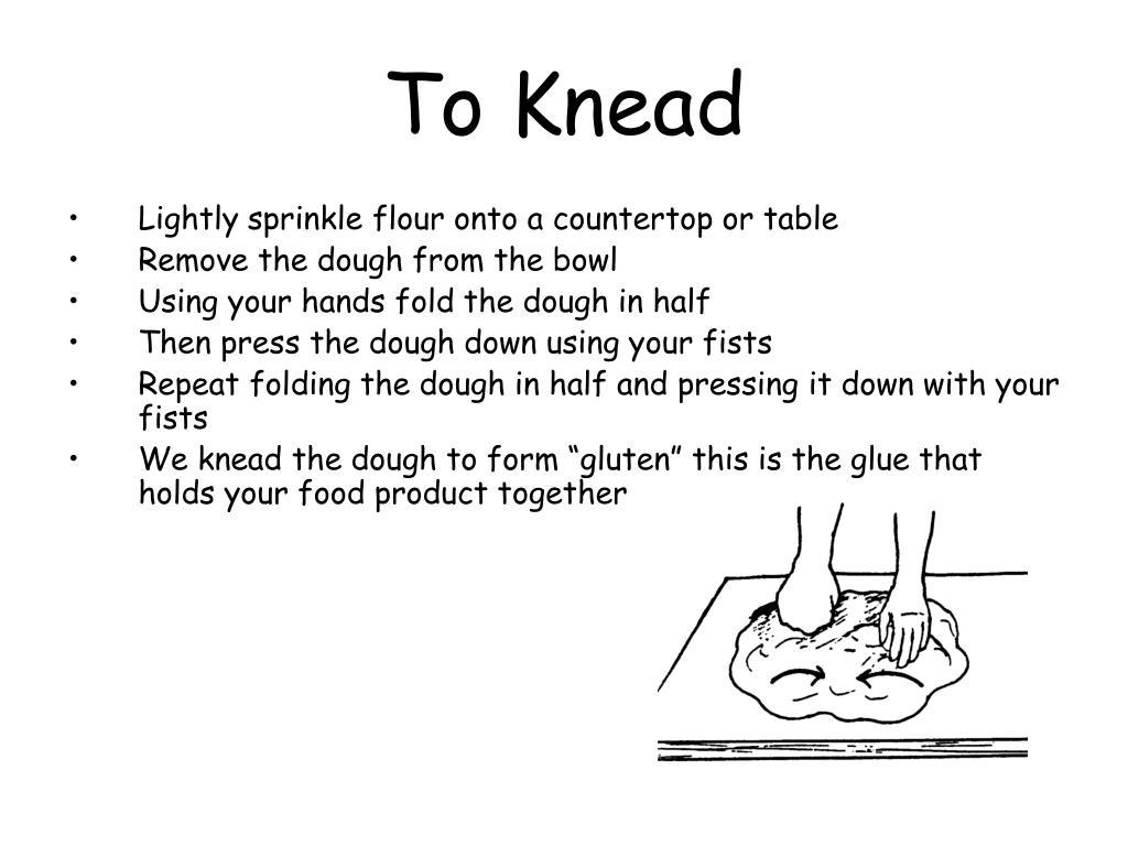 To Knead