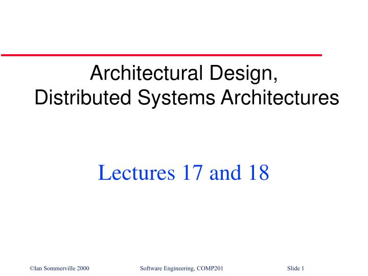 Architectural design distributed systems architectures