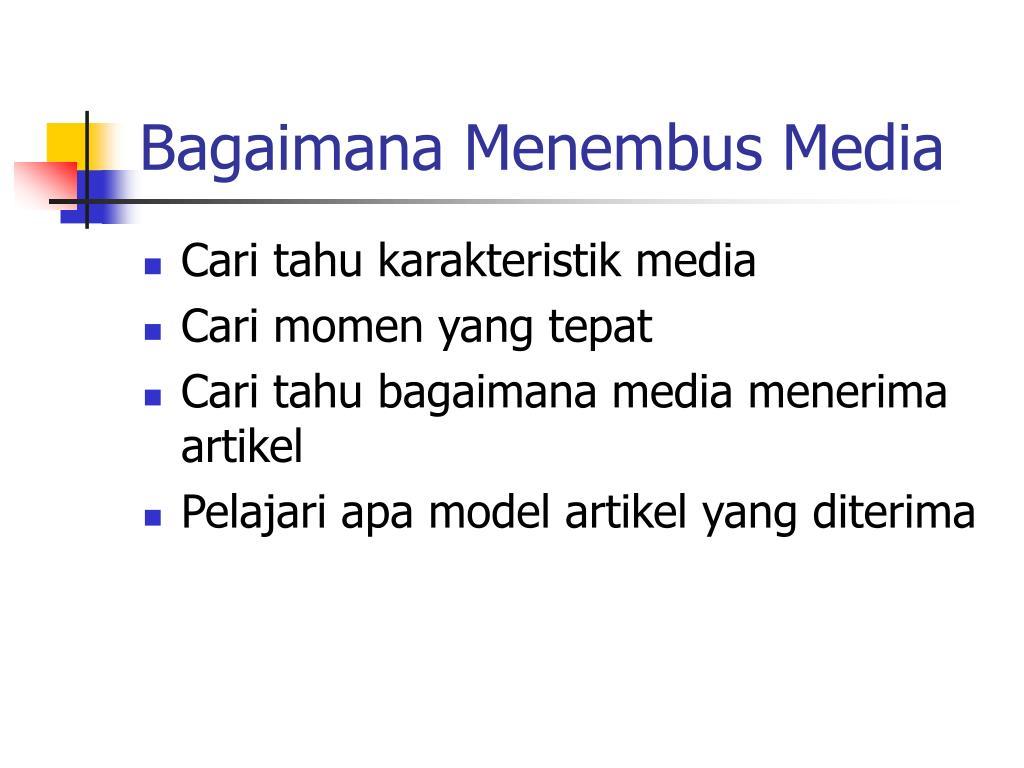 Bagaimana Menembus Media