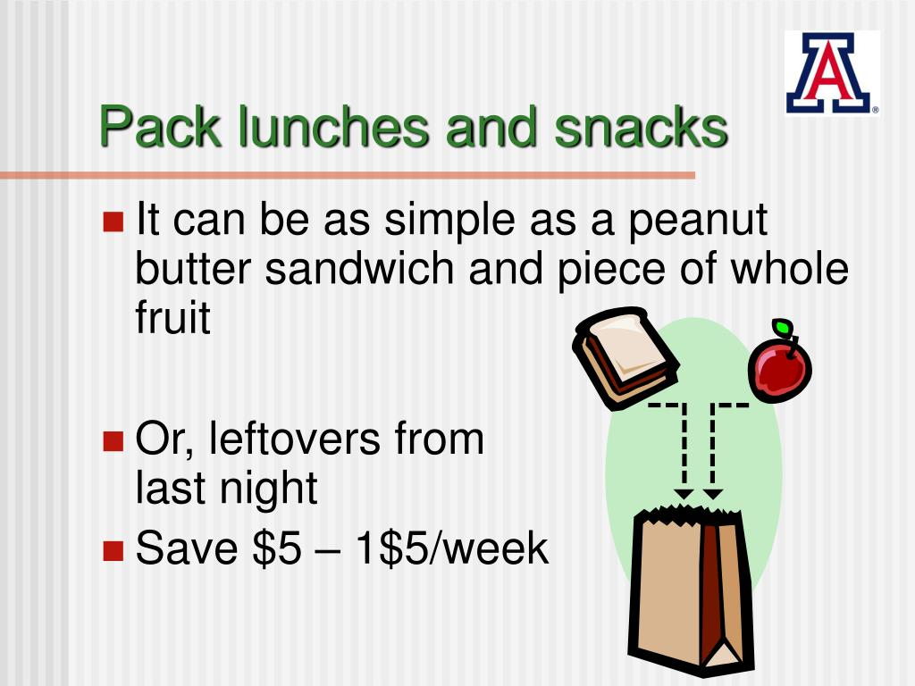 Pack lunches and snacks