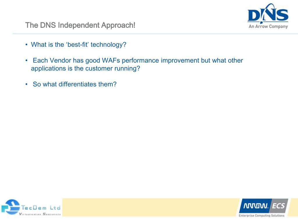 The DNS Independent Approach!