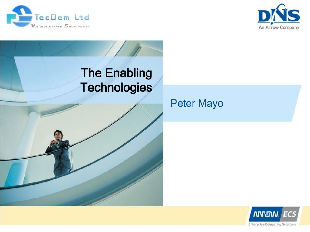 The Enabling Technologies