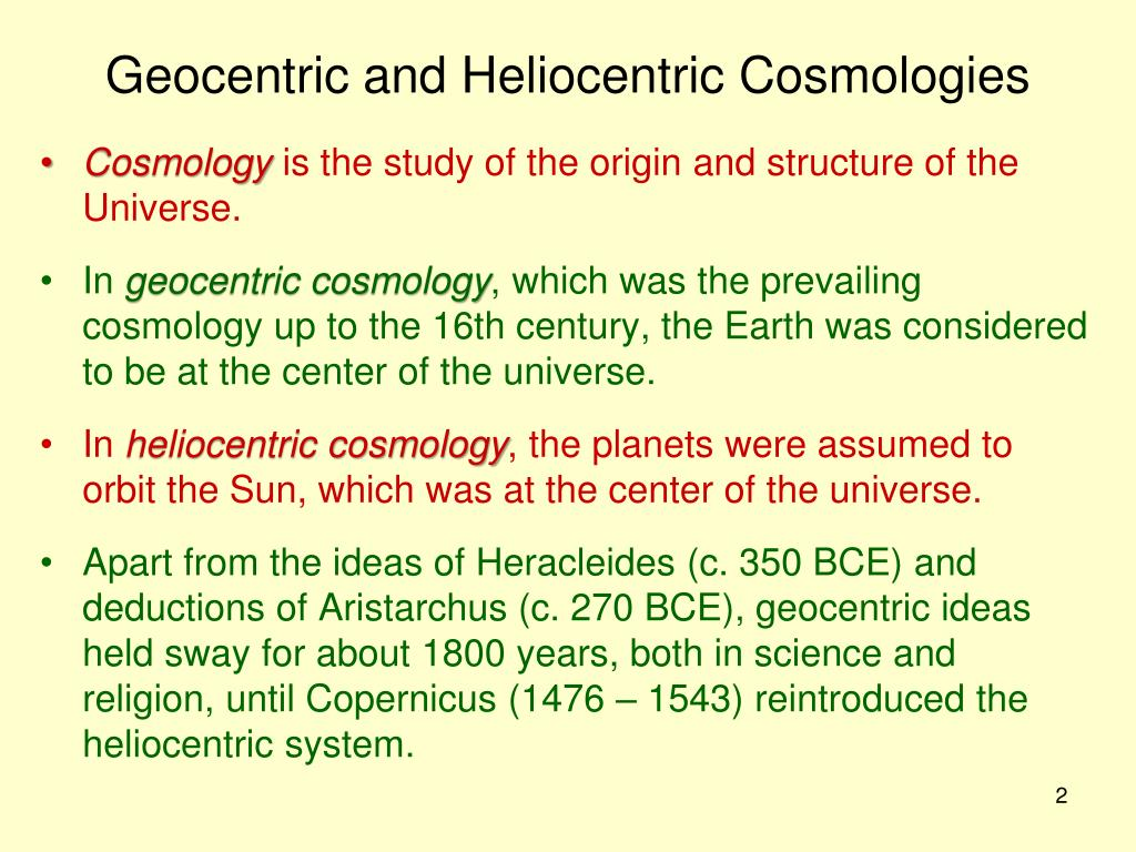 Geocentric and Heliocentric Cosmologies