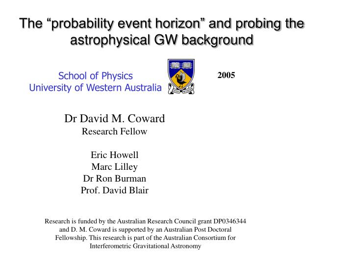 The probability event horizon and probing the astrophysical gw background l.jpg