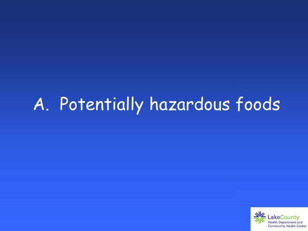 A.  Potentially hazardous foods