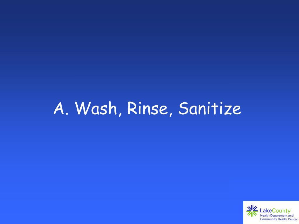 A. Wash, Rinse, Sanitize