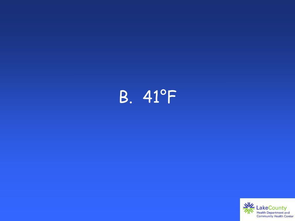 B.  41°F