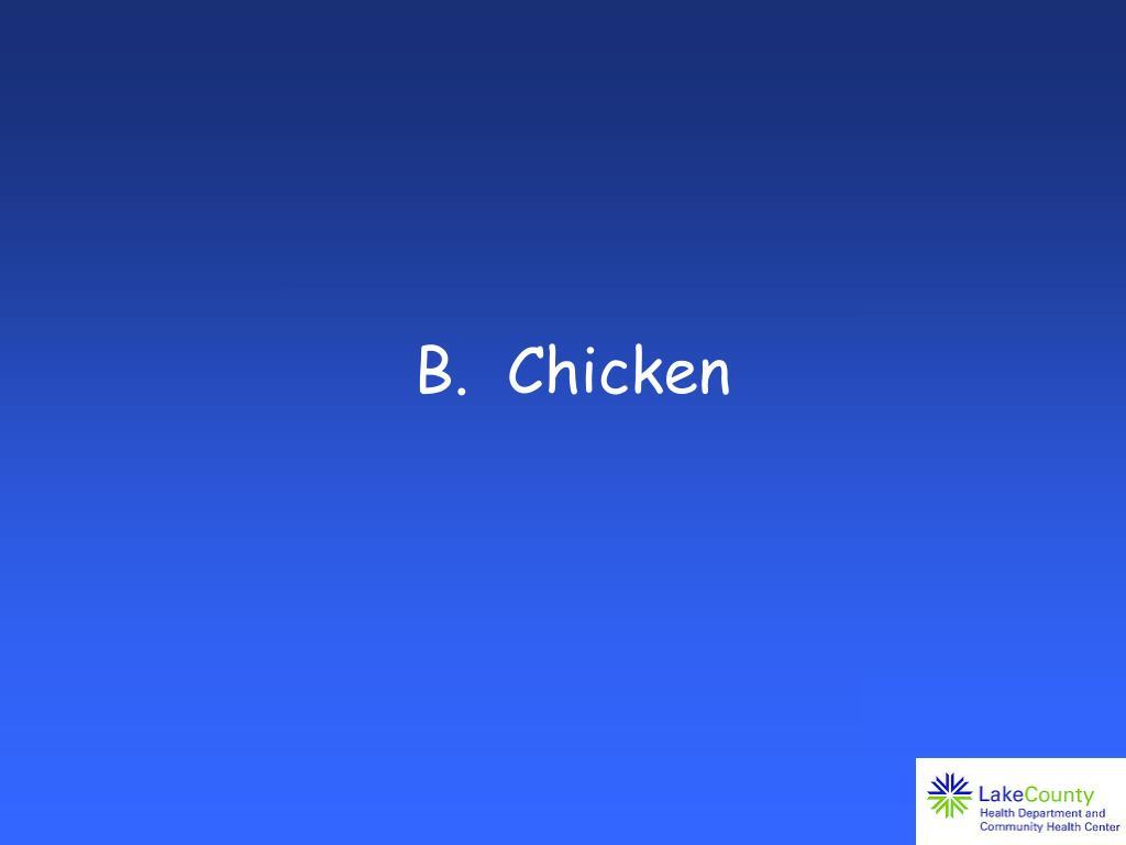 B.  Chicken