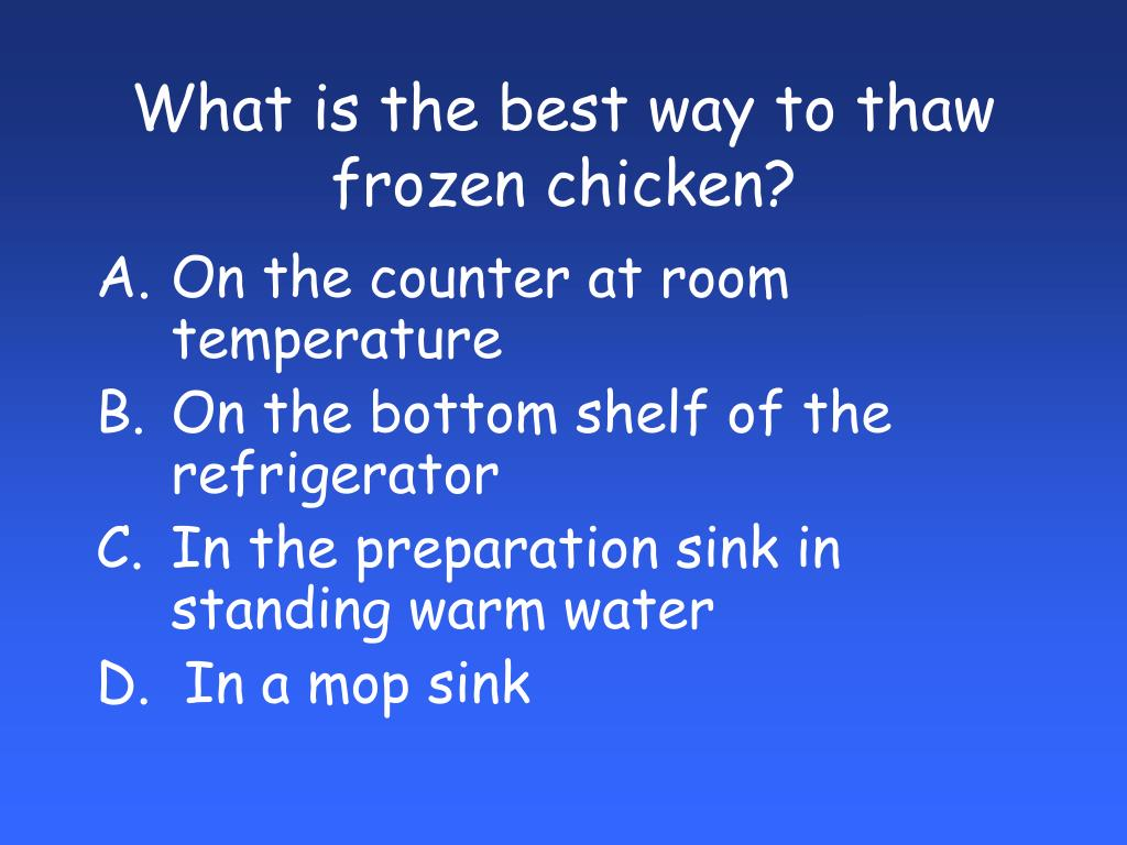 What is the best way to thaw frozen chicken?