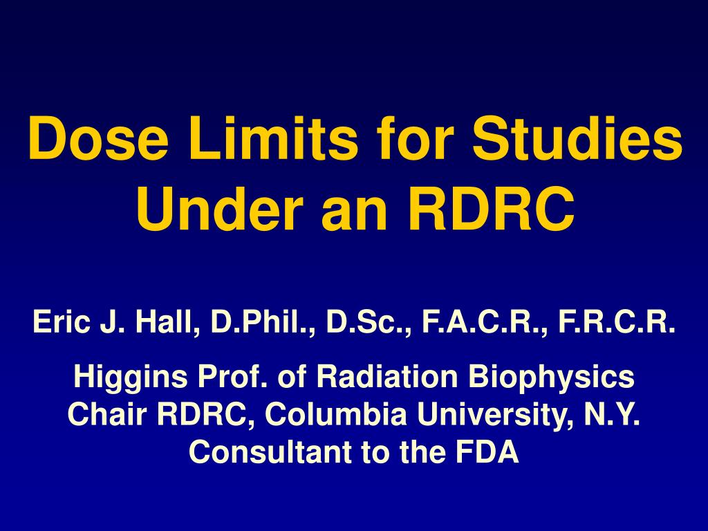 Dose Limits for Studies Under an RDRC
