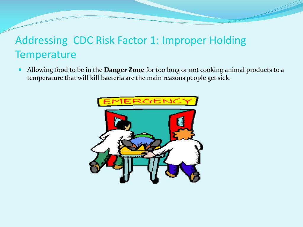 Addressing  CDC Risk Factor 1: Improper Holding Temperature