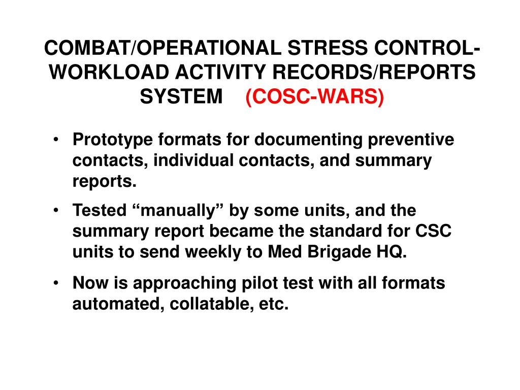 COMBAT/OPERATIONAL STRESS CONTROL- WORKLOAD ACTIVITY RECORDS/REPORTS SYSTEM
