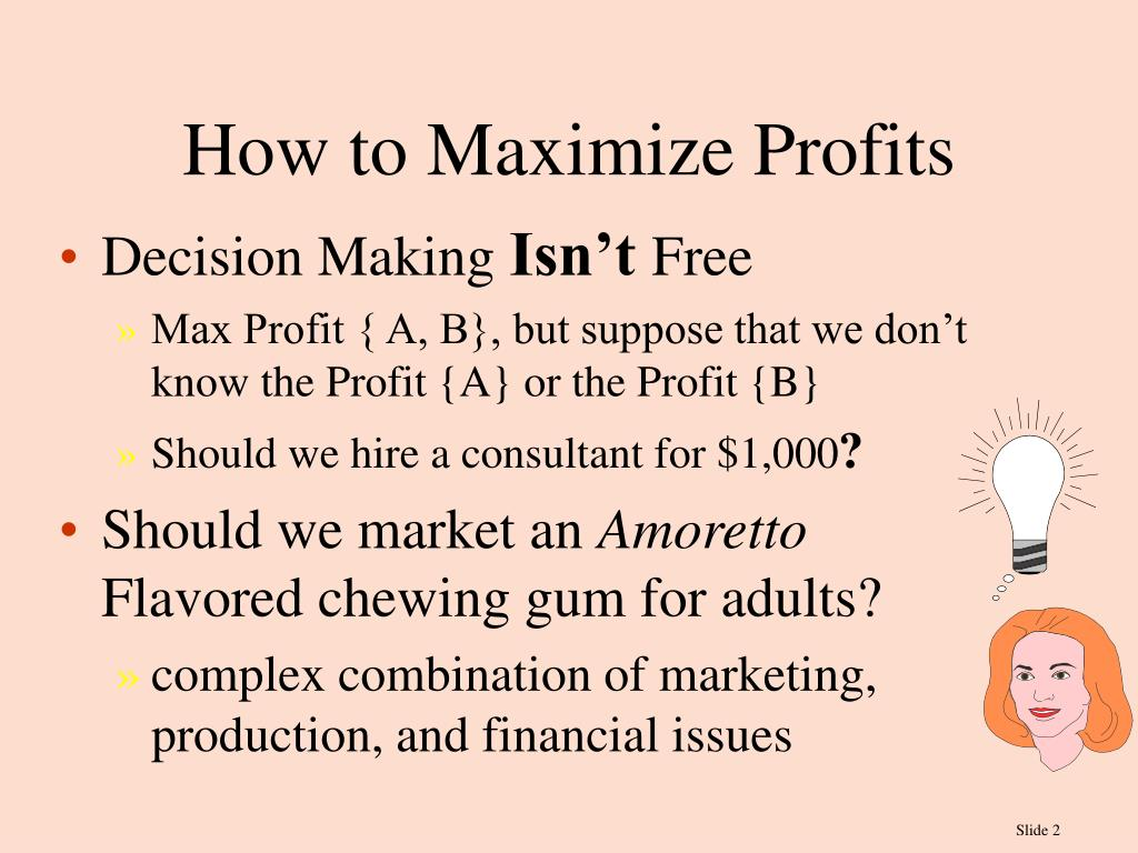 How to Maximize Profits