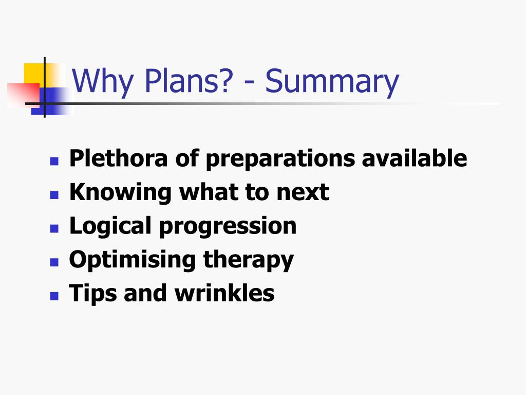 Why Plans? - Summary