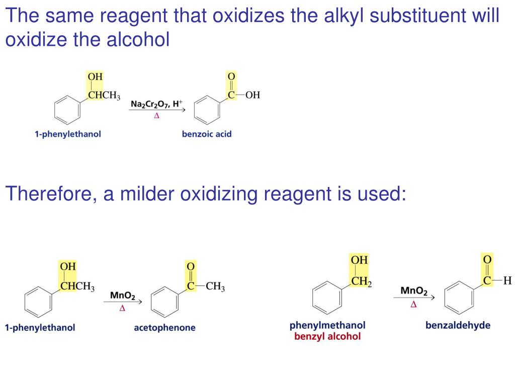 The same reagent that oxidizes the alkyl substituent will