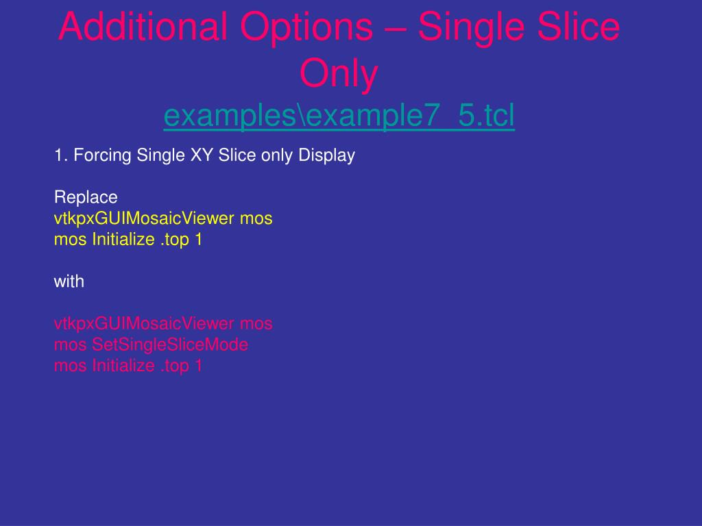 Additional Options – Single Slice Only