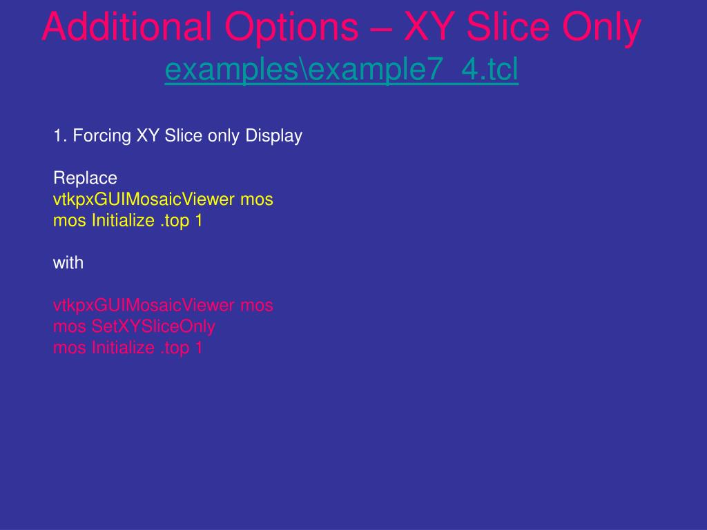 Additional Options – XY Slice Only