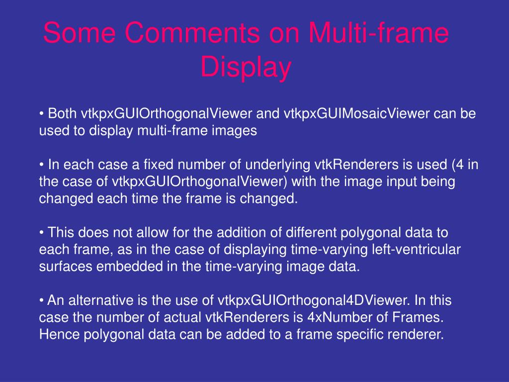 Some Comments on Multi-frame  Display