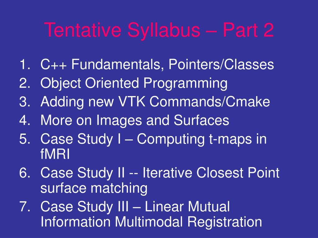 Tentative Syllabus – Part 2