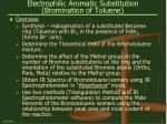 electrophilic aromatic substitution bromination of toluene2