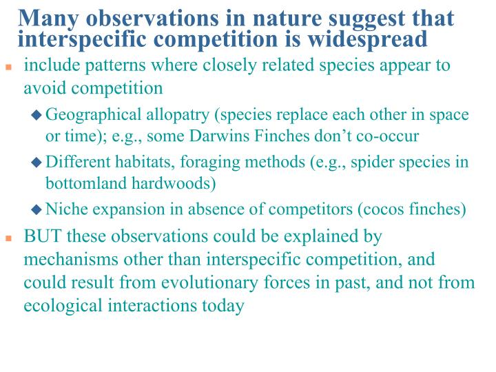 Many observations in nature suggest that interspecific competition is widespread