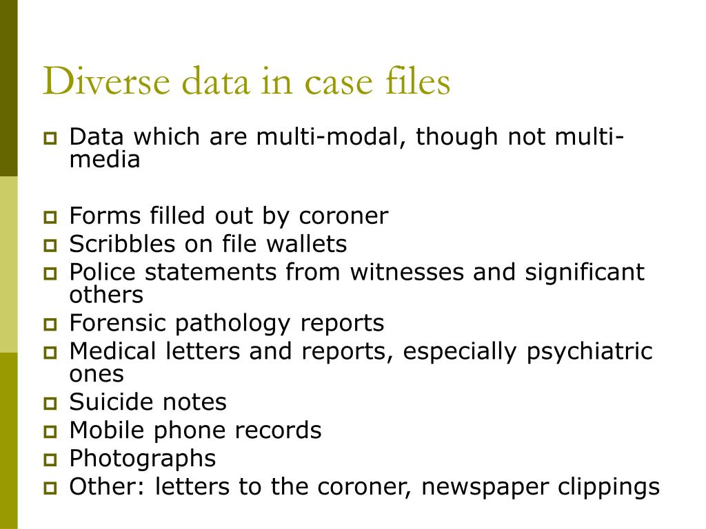Diverse data in case files