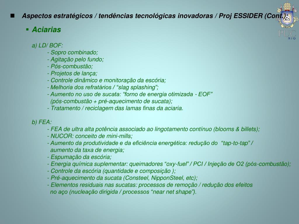 Aspectos estratégicos / tendências tecnológicas inovadoras / Proj ESSIDER (Cont.):