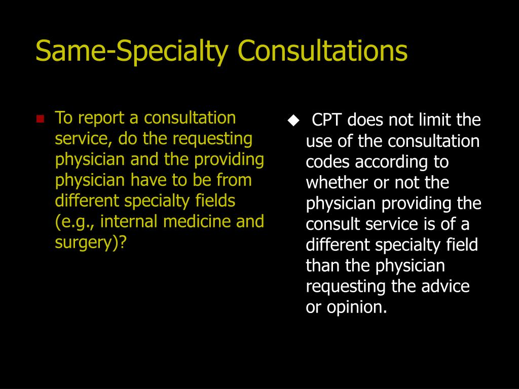 To report a consultation service, do the requesting physician and the providing physician have to be from different specialty fields (e.g., internal medicine and surgery)?