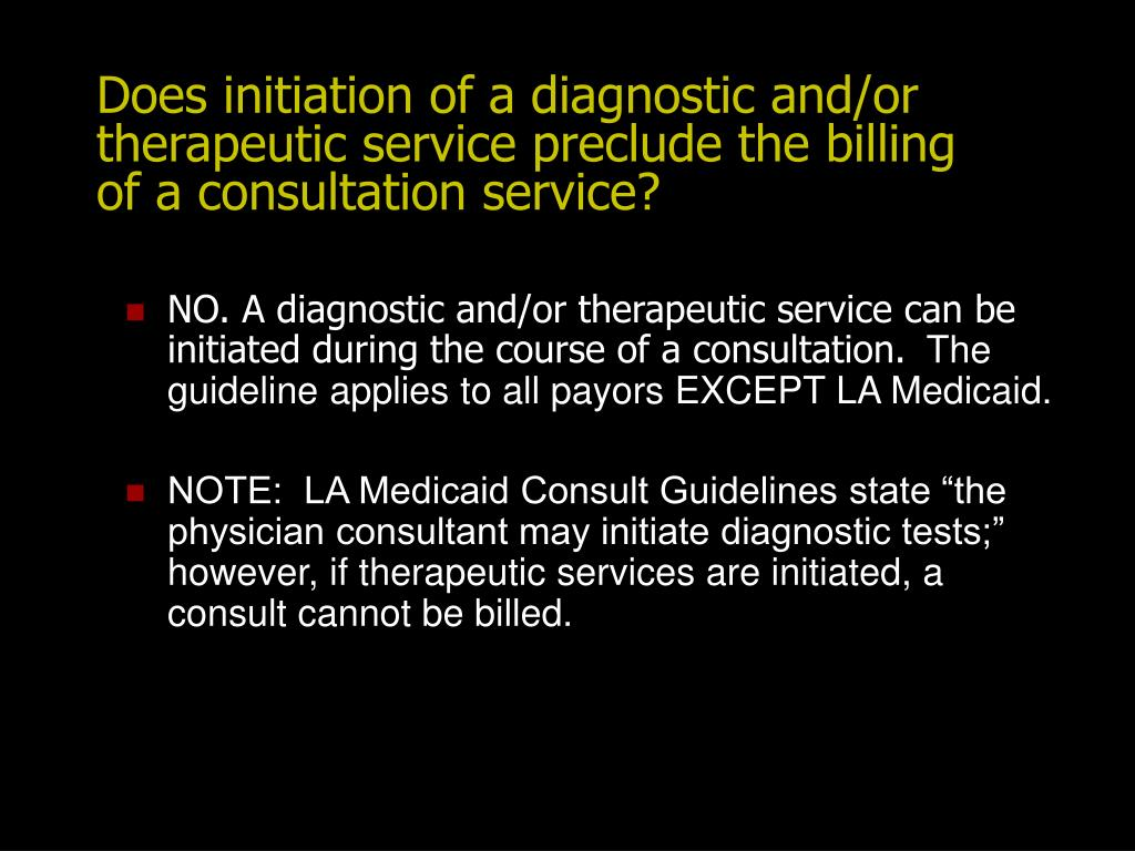 Does initiation of a diagnostic and/or therapeutic service preclude the billing of a consultation service?