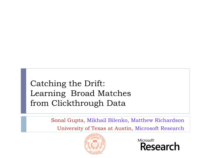 Catching the drift learning broad matches from clickthrough data
