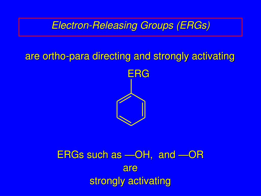 Electron-Releasing Groups (ERGs)